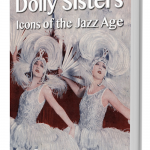 Dolly Sisters and Mr Selfridge
