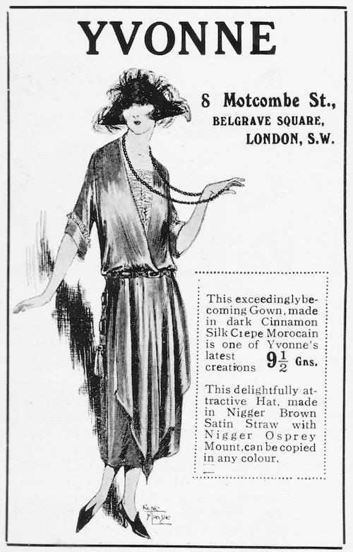 Advert for the London Couture house of Yvonne 1922. The unfortunate use of the N word is left in the body copy of the advert.